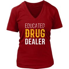 Educated Drug Dealer Pharmacist T-shirt