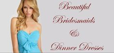 Bridely - BRIDESMAID/DINNER DRESSES