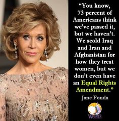 Say what you will about Jane Fonda. She is spot on with this topic.