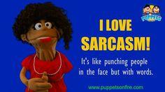 I love sarcasm! #sarcasm #ilovesarcasm #funnymemes #meme #joke #oneliner #puppet #funnypuppets http://ift.tt/2mGYExL