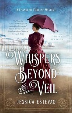Whispers Beyond the Veil by Jessica Estevao is A Change of Fortune Mystery novel!  Take a look at my review! http://bibliophileandavidreader.blogspot.com/2016/09/whispers-beyond-veil.html