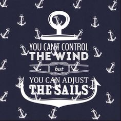 You can't control the wind but you can adjust the sails. Anchor Quotes, Anchor Signs, Anchor Art, Storm Quotes, Sea Quotes, Inspirational Backgrounds, Quote Backgrounds, Art Qoutes, Anchor Background
