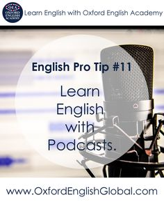Podcast are a fantastic way to learn English. As they are available on your phone, you can listen to them while on the train or on a bus, for example. There are so many podcasts created just for English learning that you are bound to find something you enjoy. My favourite is BBC's The English We Speak.  Click VISIT for more English learning hints and tips from the Oxford English Academy blog. #oxfordenglishacademy #learnenglish #englishschool #englishcourse #learnenglishcapetown