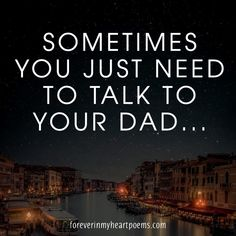 Top 10 quotes to Remember a Father - Forever In My Heart - Touching Poems Quotes Miss You Dad Quotes, Daddy I Miss You, Daddy Quotes, Father Daughter Quotes, I Love My Dad, Poem Quotes, Missing Father Quotes, Quotes About Dads, Prayer Quotes