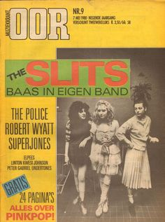 The Slits : Tessa Pollitt, Viv Albertine and Ari Up on the Cover of OOR (Dutch magazine) in 1980. via