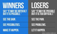 Winners Vs. Losers For more great quotes, check out my blog @ www.jahmellawiliams.com