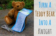 Turn a Teddy Bear into a Knight from Fireflies And Mudpies