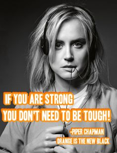 Quote from Piper Chapman, from Orange Is The New Black! Edit by me :) #OITNB #piperchapman #Chapman #OrangeIsTheNewBlack #Netflix