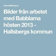 Bilder från arbetet med Babblarna hösten 2013 - Hallsbergs kommun
