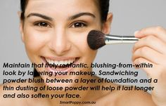 #Makeup #Tip: Maintain that truly romantic, blushing-from-within look by layering your makeup. Sandwiching powder blush between a layer of foundation and a thin dusting of loose powder will help it last longer and also soften your face.