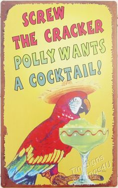 Screw the Cracker Polly Wants A Cocktail TIN SIGN vtg tiki bar parrot funny OHW