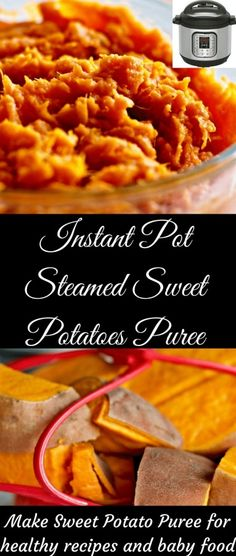Instant Pot Steamed Sweet Potatoes and Puree Recipe Instant Pot Steamed Sweet Potatoes and Puree. A video shows you how. Healthy sweet potatoes are even healthier when steamed in the instant pot! Puree stores in the fridge and freezes well too. Sweet Potato Puree Baby, Sweet Potatoes For Baby, Sweet Potato Dessert, Freeze Sweet Potatoes, Steamed Sweet Potato, Cooking Sweet Potatoes, Mashed Sweet Potatoes, Sweet Potato Recipes, Instant Potatoes