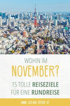 Urlaub im November – welche Reiseziele sind im November besonders schön? Wo kann man günstig Urlaub machen und welche Geheimtipps empfehlen wir für eine Reise? Finde es auf unserem Blog heraus! #gehmalreisen #reisetipps #reiseziele