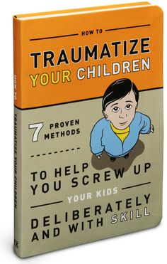 Hehe...ThinkGeek :: How to Traumatize Your Children