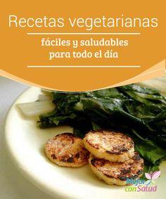 Recetas vegetarianas fáciles y saludables  En este artículo aprenderás algunas recetas vegetarianas sencillas y deliciosas para añadir a tu colección de recetas.