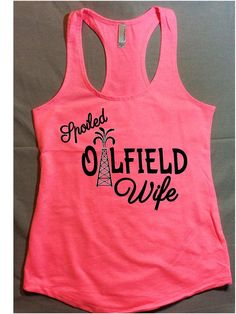 oilfield wife. oilfield wife Tank top. by resilientgirlsclothi, $18.99