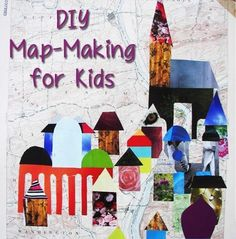 Ideas for map-making crafts -- a fun way for children to visually express places they know well, like their neighborhood, or a place that only exists in their imagination!
