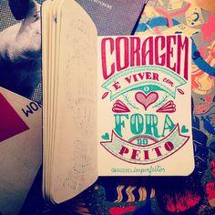 coragem é viver com o coração fora do peito
