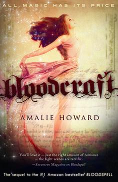Bloodcraft (Bloodspell #2) by Amalie Howard - December 15th 2015