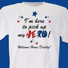 I dare you not to tear up reading this. Welcome Home My Hero Personalized Military T-shirt Welcome Home Signs For Military, Welcome Home Daddy, Welcome Home Parties, Military Homecoming Signs, Homecoming Ideas, Homecoming Posters, Military Signs, Red Friday Shirts, Army Mom