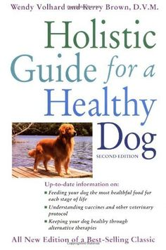 Holistic Guide for a Healthy Dog (Howell Reference Books) by Wendy Volhard, http://www.amazon.com/dp/1582451532/ref=cm_sw_r_pi_dp_UkRSpb1PADTF6