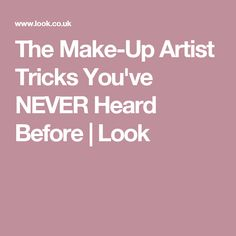 The Make-Up Artist Tricks You've NEVER Heard Before | Look