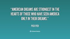 American Dream Quotes Captivating Quotes About Nepal  Pico Iyer  Pinterest  Nepal And Famous Quotes Decorating Design