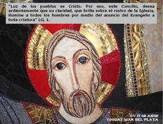 Lumen Gentium = Luz de los Pueblos es Cristo.