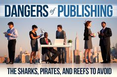 The publishing industry is complicated and has many dangers for authors who have never been there before.