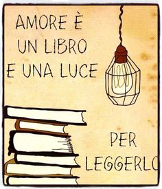 Love is a book and a light to read.