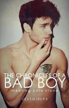 """""""The Chronicles Of A Bad Boy : Meeting Cole Stone"""" by JessGirl93 - """"Get inside the head of the bad boy with a heart of gold. Brace yourselves ladies, Cole Stone is abou…"""""""