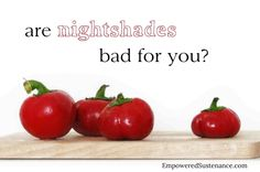Are nightshades bad for you? EMPOWERED SUSTENANCE | La Beℓℓe ℳystère