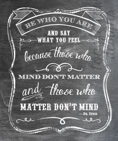 Be Who You Are And Say What You Feel - 11 x 14 - Kraft Look or Chalkboard Look Print