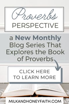 If you would like to learn a little more about the Bible and how it applies to life today then I encourage you to visit this Series called Proverbs Perspective. We will be digging into the scriptures together and discussing how they are relevant today. Expect Biblical insight, scripture quotes, prayer, and more. #proverbs #biblestudy #devotion