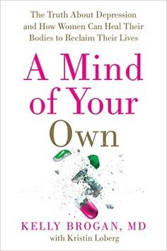 Download A Mind of Your Own by Kelly Brogan M.D. Kindle, PDF, eBook, A Mind of Your Own PDF, Kindle