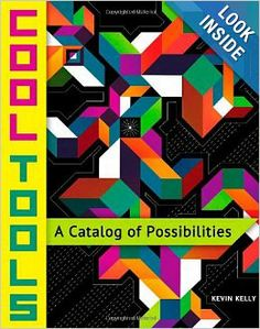 Cool Tools: A Catalog of Possibilities: Kevin Kelly: 9781940689005: Amazon.com: Books