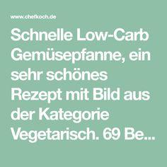 Schnelle Low-Carb Gemüsepfanne, ein sehr schönes Rezept mit Bild aus der Kategorie Vegetarisch. 69 Bewertungen: Ø 4,5. Tags: Beilage, Dünsten, Gemüse, Vegetarisch