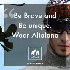 Be brave! altalana.com