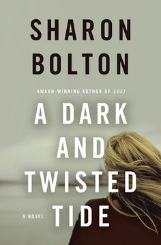 A DARK AND TWISTED TIDE Sharon Bolton  Sharon