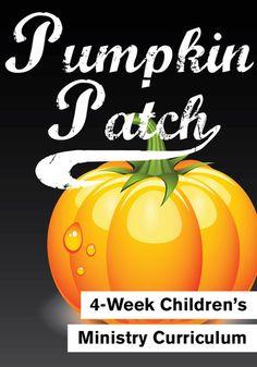 Pumpkin Patch is a fun Children's Ministry Curriculum for October.