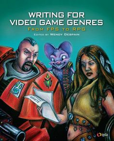 Writing for video game genres : from FPS to RPG / edited by Wendy Despain