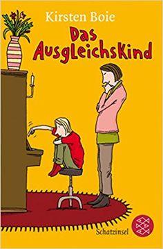 Das Ausgleichskind: Amazon.de: Kirsten Boie: Bücher