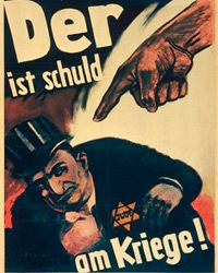 """This piece of Nazi Propaganda says it all. For those who can't read German, it translates to """"He is to blame for the war!"""""""