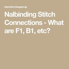 Nalbinding Stitch Connections - What are F1, B1, etc?
