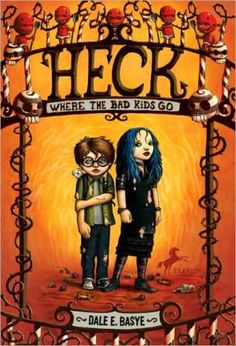 Heck : Where the Bad Kids Go (Circles of Heck Series #1)