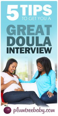 Doulas, use these tips to help you prepare for your interviews with potential clients.