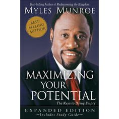 Maximizing Your Potential Expanded Edition by Dr. Myles Munroe