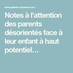Notes à l'attention des parents désorientés face à leur enfant à haut potentiel…