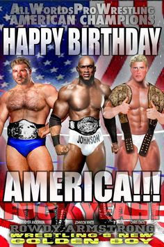 HAPPY BIRTHDAY AMERICA from 3 great American Champions: DYER ANDERSON, JOHNSON WHITE, & CHRIS ENOS - from ALL WORLDS PRO WRESTLING Wrestling Games, Wrestling News, Brown Hair, Black Hair, Scott Evans, Confused Feelings, Choices Game, Happy Birthday America, Jersey Boys