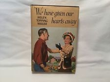 We Have Given Our Hearts Away ~ 1950 ~ Helen Topping Miller ~ HC/DJ